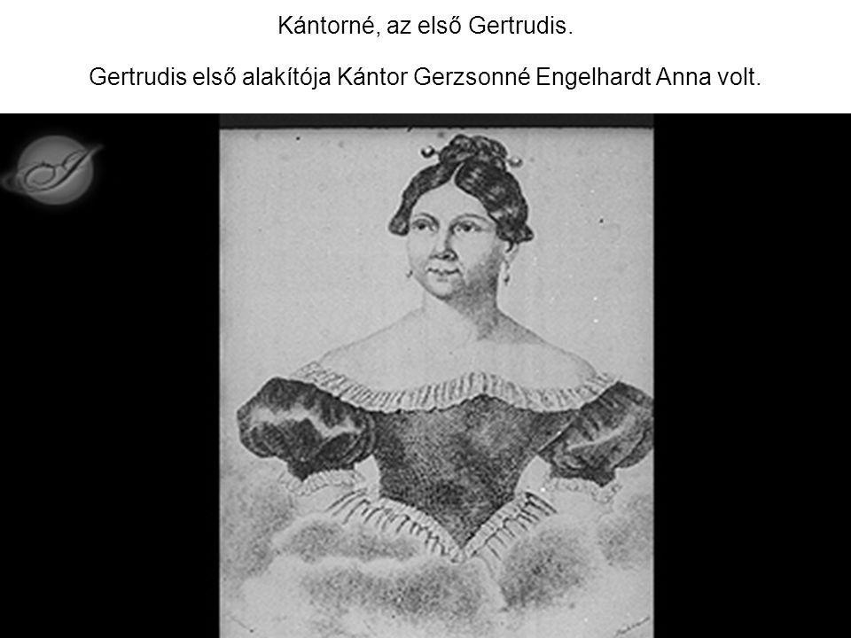 Kántorné, az első Gertrudis
