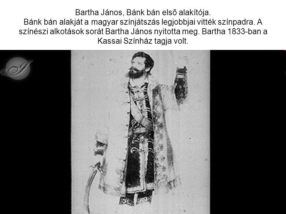 Bartha János, Bánk bán első alakítója