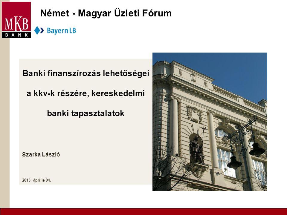 Banki finanszírozás lehetőségei a kkv-k részére, kereskedelmi