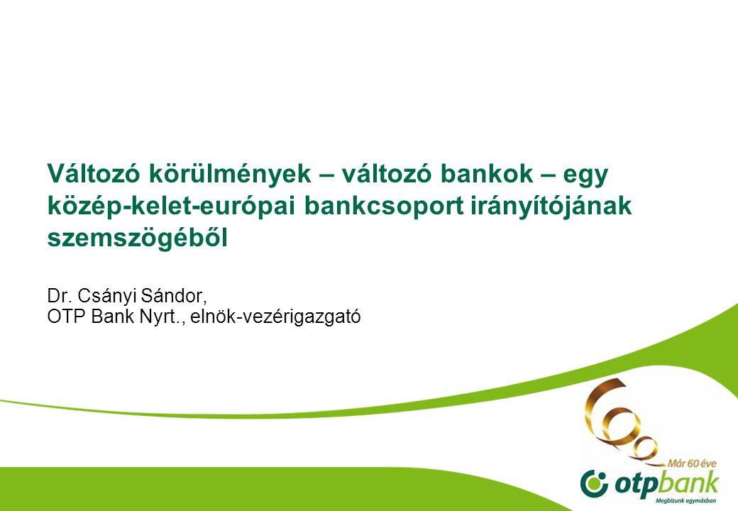 Dr. Csányi Sándor, OTP Bank Nyrt., elnök-vezérigazgató