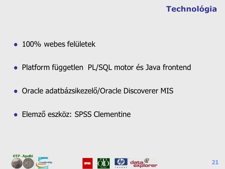 Technológia 100% webes felületek. Platform független PL/SQL motor és Java frontend. Oracle adatbázsikezelő/Oracle Discoverer MIS.