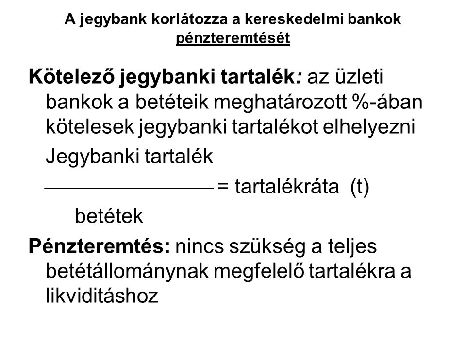 A jegybank korlátozza a kereskedelmi bankok pénzteremtését