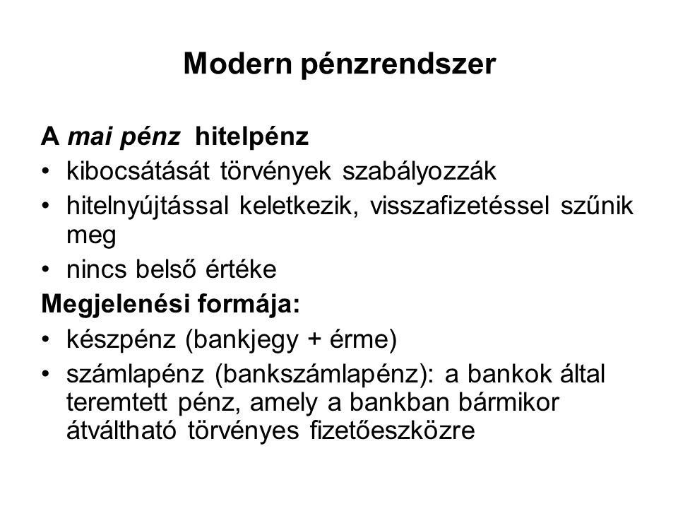 Modern pénzrendszer A mai pénz hitelpénz