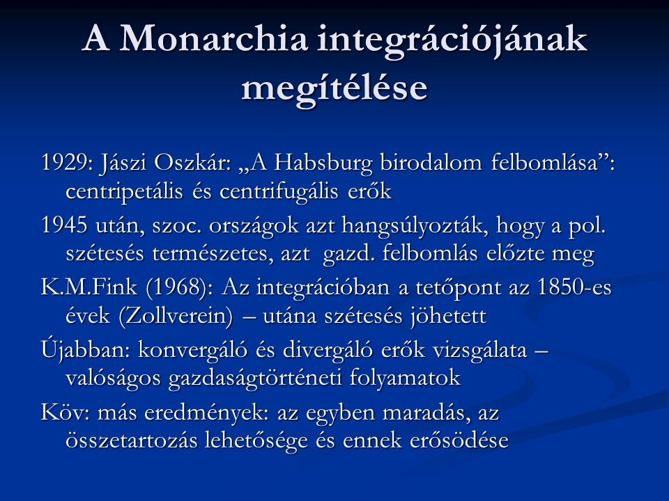 A Monarchia integrációjának megítélése