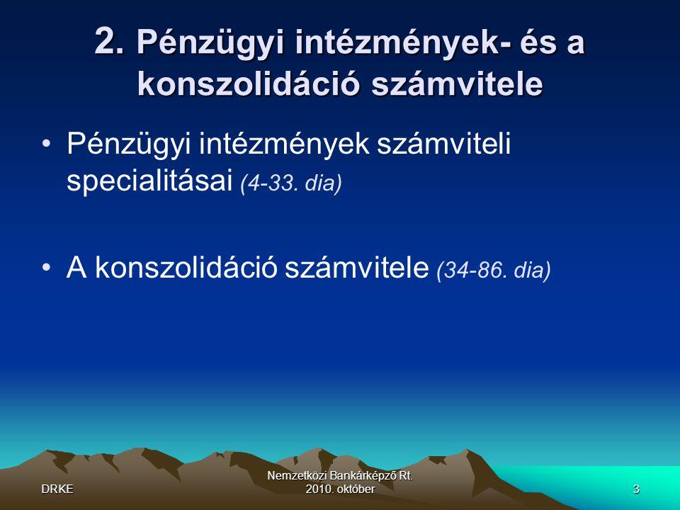 2. Pénzügyi intézmények- és a konszolidáció számvitele