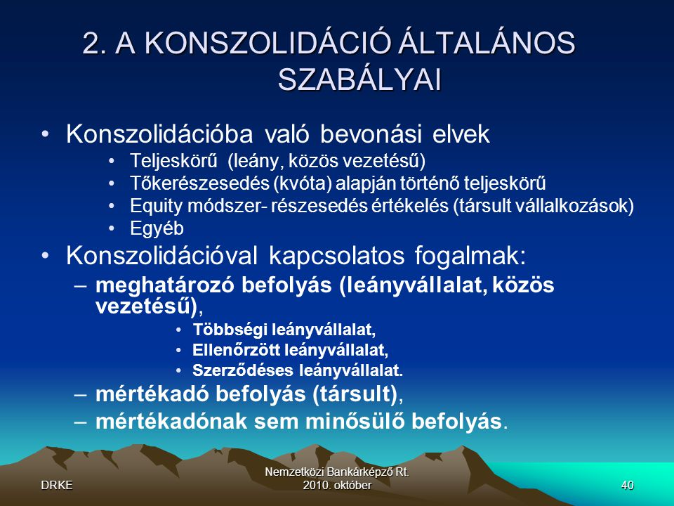 2. A KONSZOLIDÁCIÓ ÁLTALÁNOS SZABÁLYAI