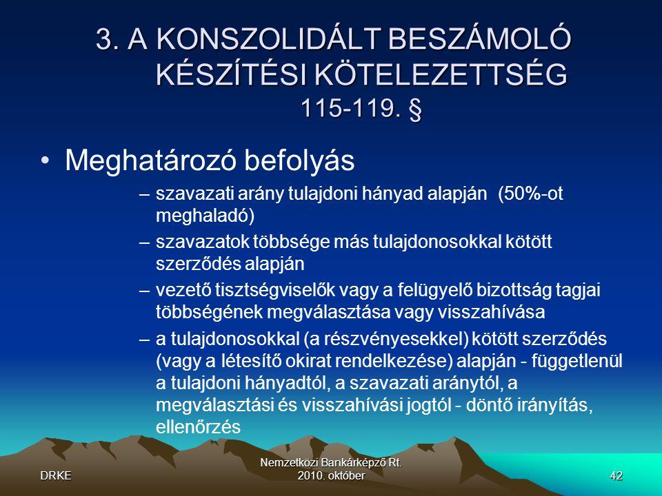 3. A KONSZOLIDÁLT BESZÁMOLÓ KÉSZÍTÉSI KÖTELEZETTSÉG 115-119. §