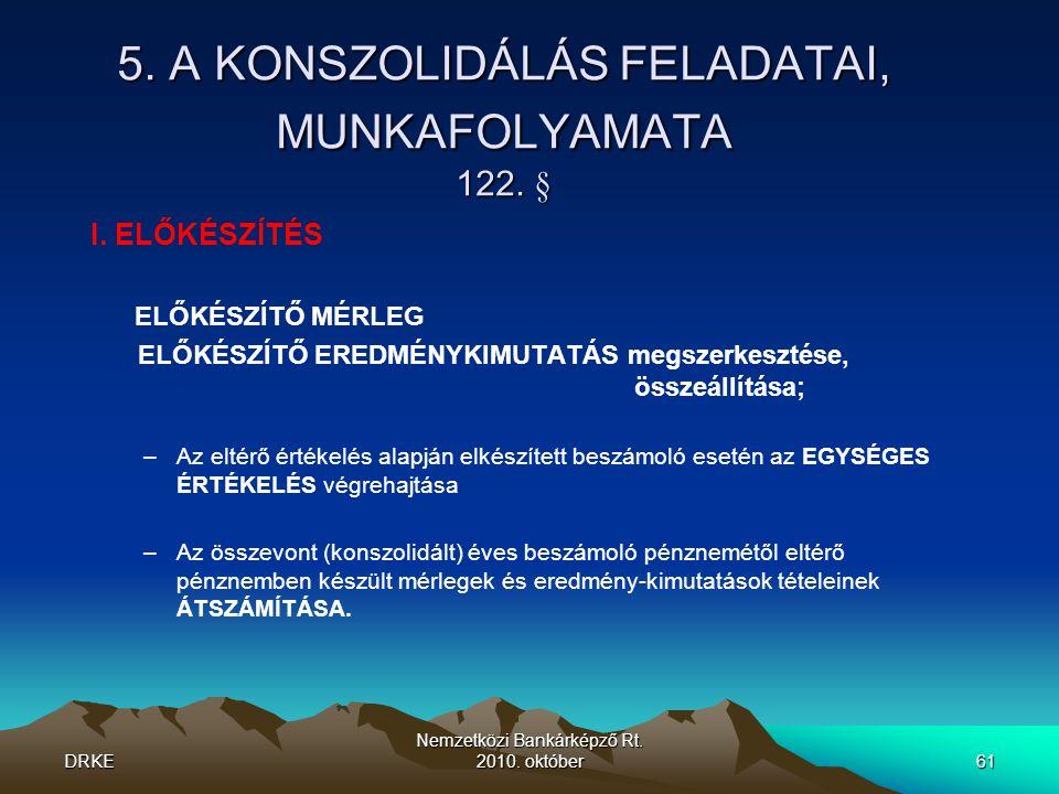 5. A KONSZOLIDÁLÁS FELADATAI, MUNKAFOLYAMATA 122. §