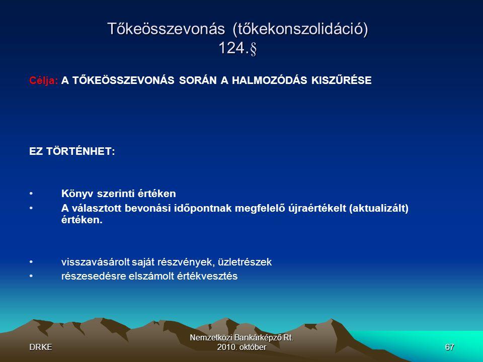 Tőkeösszevonás (tőkekonszolidáció) 124.§