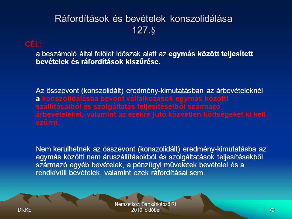 Ráfordítások és bevételek konszolidálása 127.§