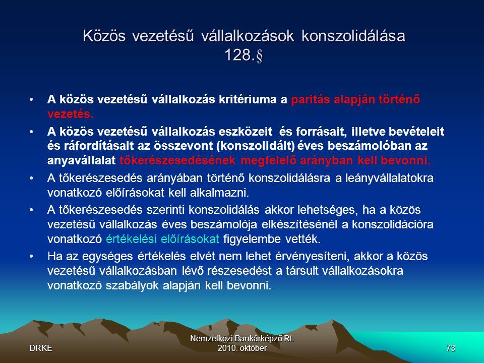 Közös vezetésű vállalkozások konszolidálása 128.§