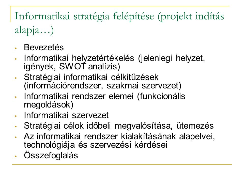 Informatikai stratégia felépítése (projekt indítás alapja…)