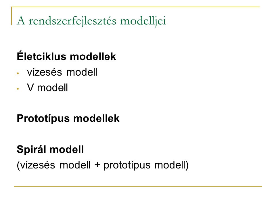 A rendszerfejlesztés modelljei