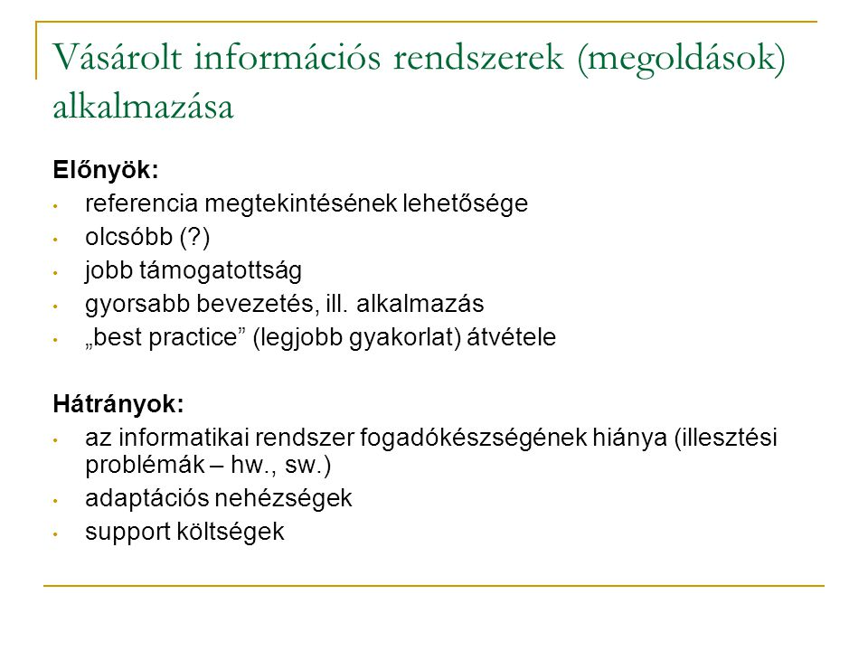 Vásárolt információs rendszerek (megoldások) alkalmazása