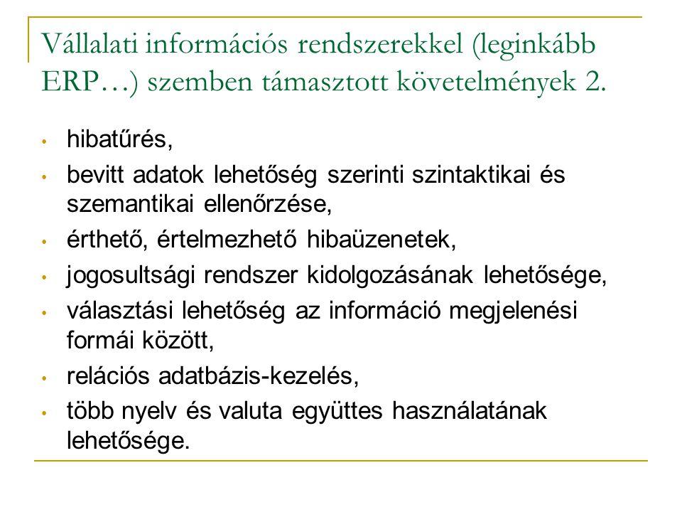 Vállalati információs rendszerekkel (leginkább ERP…) szemben támasztott követelmények 2.