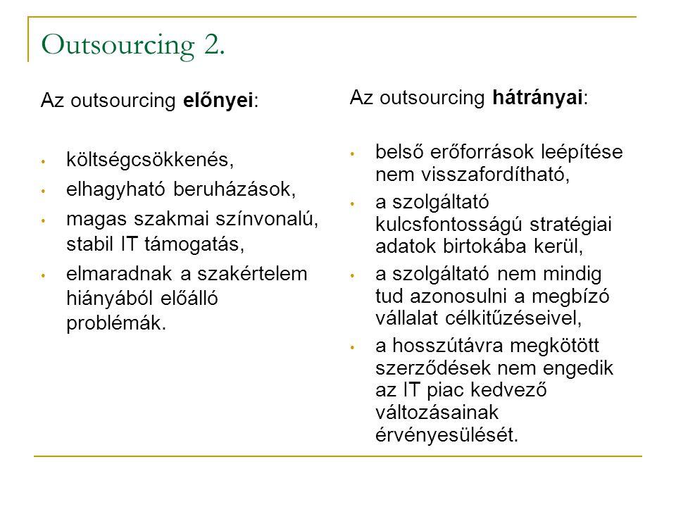Outsourcing 2. Az outsourcing előnyei: költségcsökkenés,