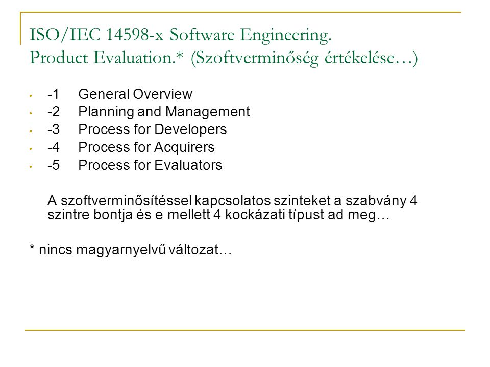 ISO/IEC 14598-x Software Engineering. Product Evaluation
