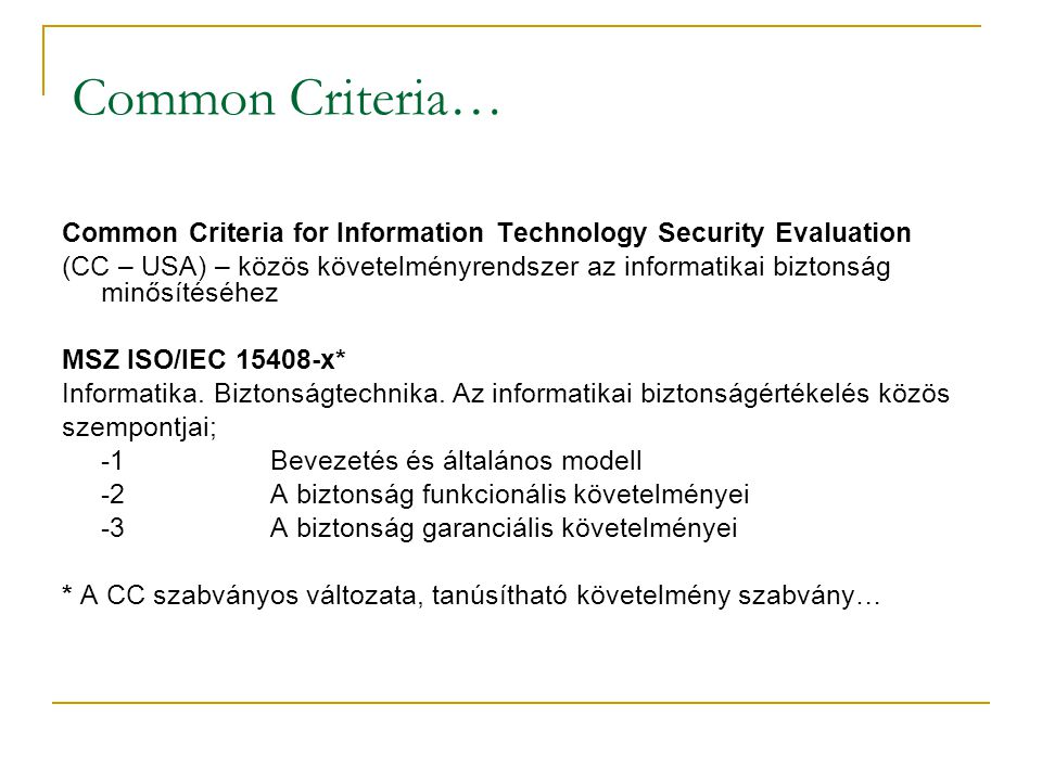 Common Criteria… Common Criteria for Information Technology Security Evaluation.