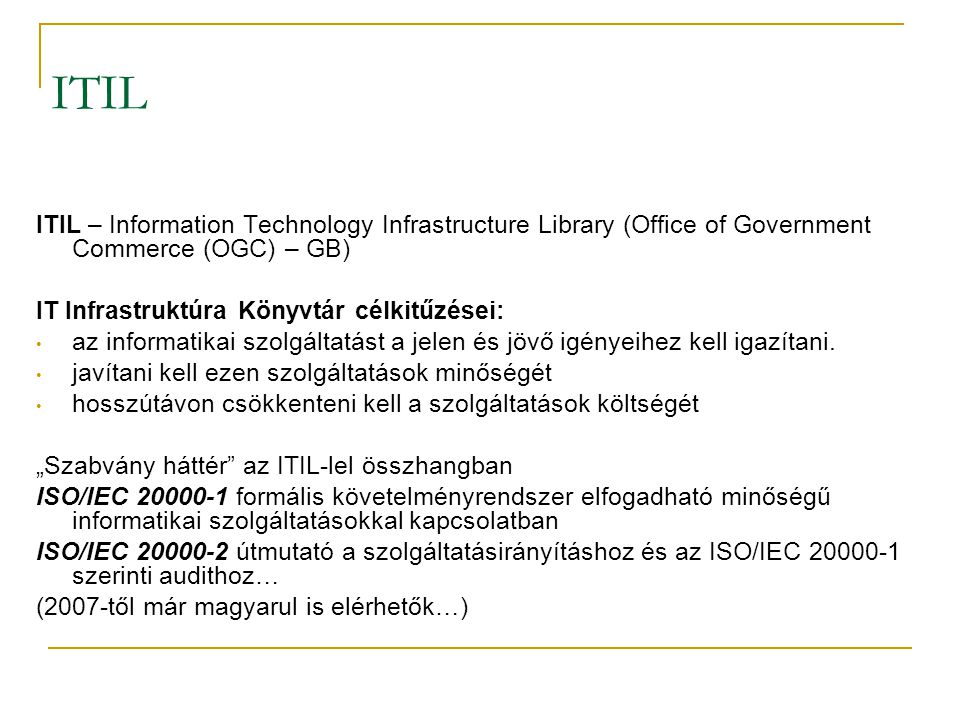 ITIL ITIL – Information Technology Infrastructure Library (Office of Government Commerce (OGC) – GB)