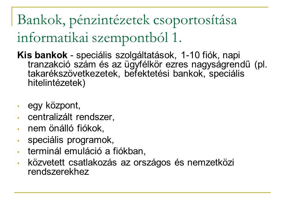 Bankok, pénzintézetek csoportosítása informatikai szempontból 1.
