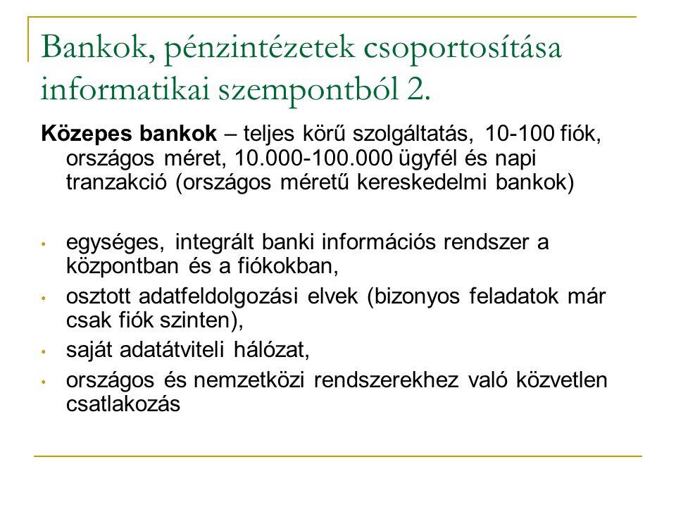 Bankok, pénzintézetek csoportosítása informatikai szempontból 2.