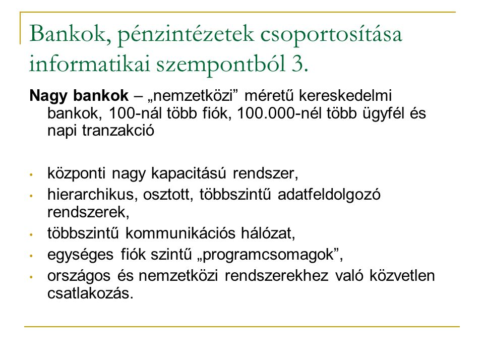 Bankok, pénzintézetek csoportosítása informatikai szempontból 3.
