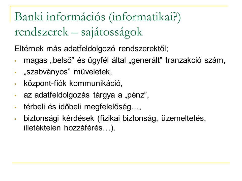 Banki információs (informatikai ) rendszerek – sajátosságok