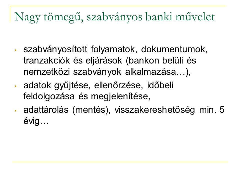 Nagy tömegű, szabványos banki művelet