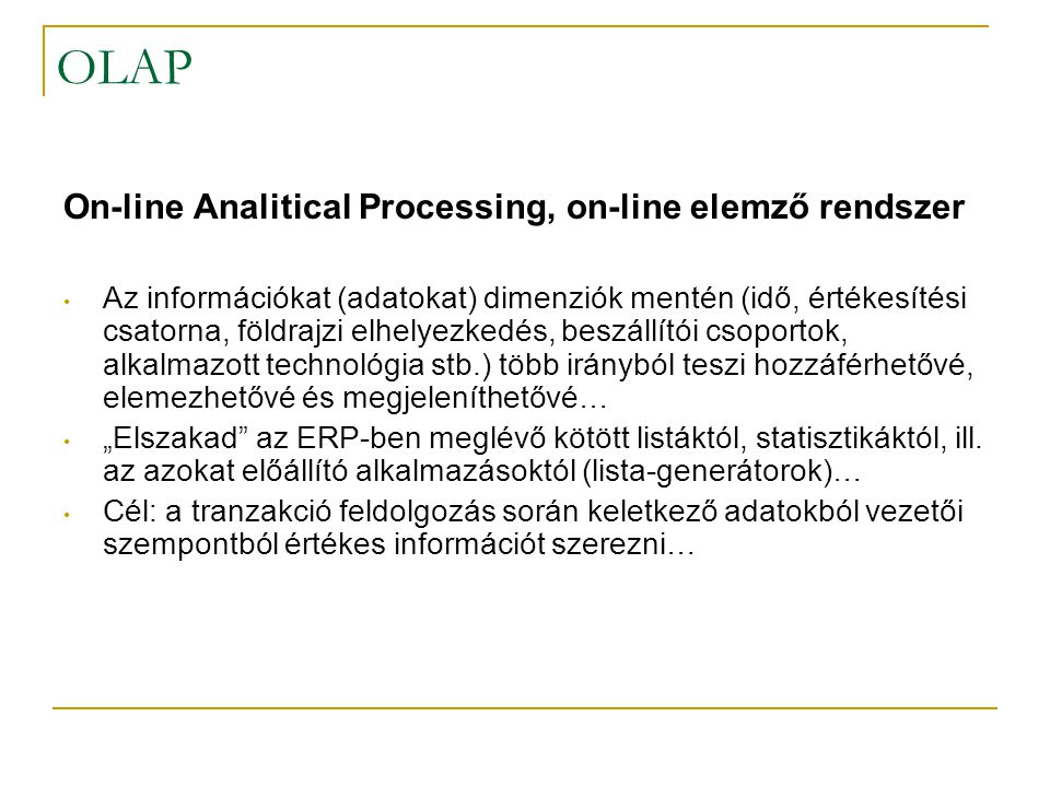 OLAP On-line Analitical Processing, on-line elemző rendszer