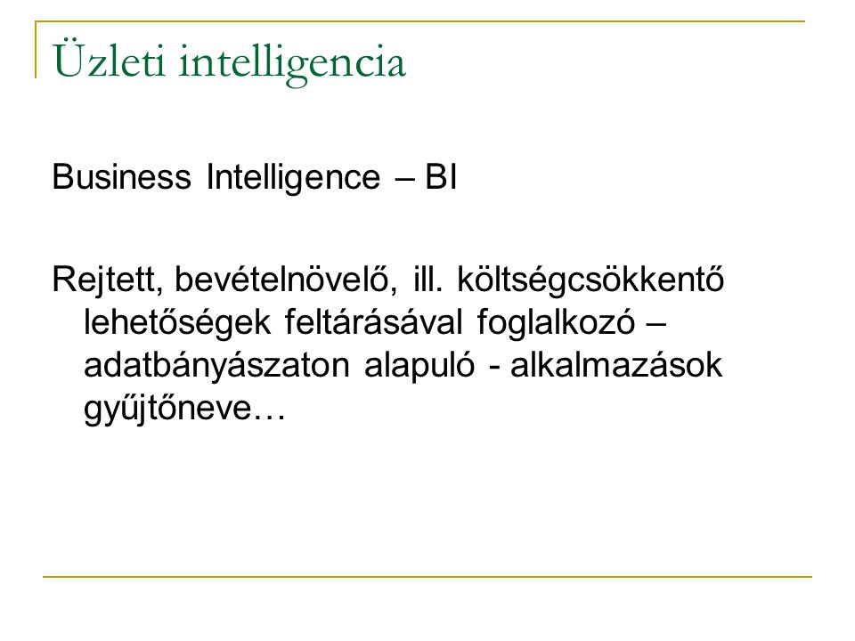 Üzleti intelligencia Business Intelligence – BI