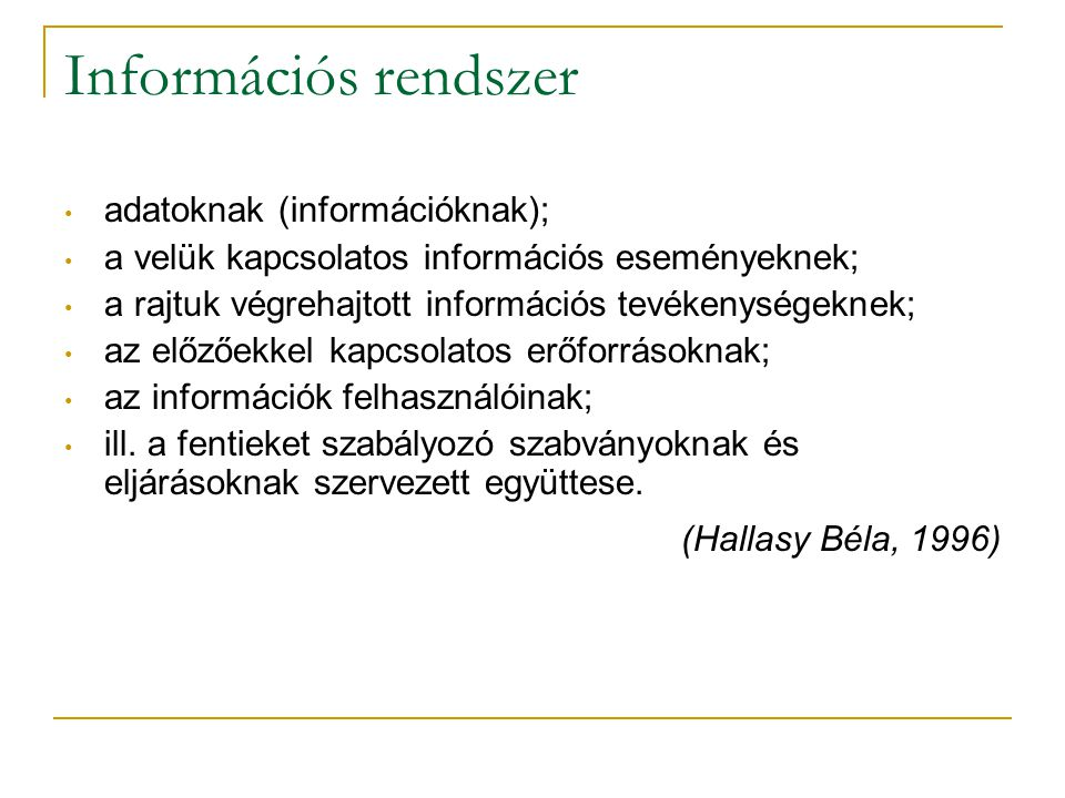 Információs rendszer adatoknak (információknak);