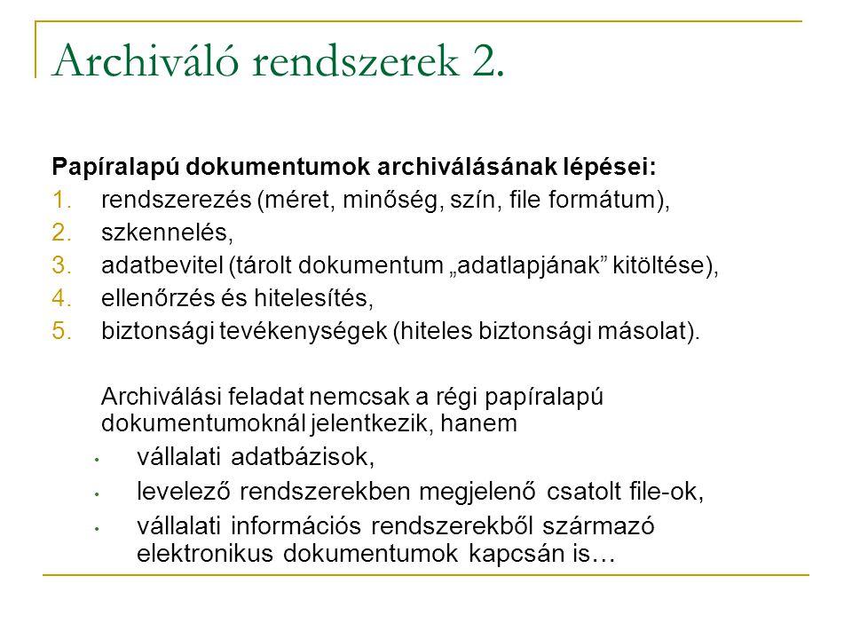 Archiváló rendszerek 2. vállalati adatbázisok,