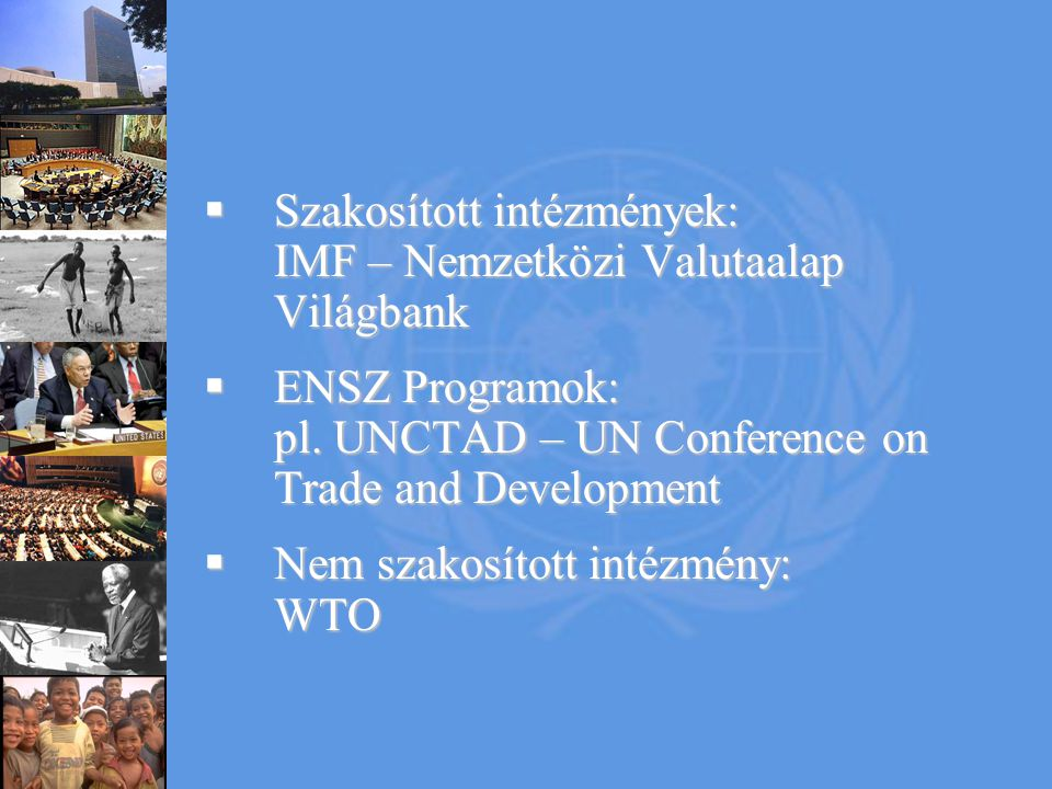 Szakosított intézmények: IMF – Nemzetközi Valutaalap Világbank