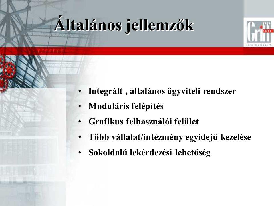 Általános jellemzők Integrált , általános ügyviteli rendszer