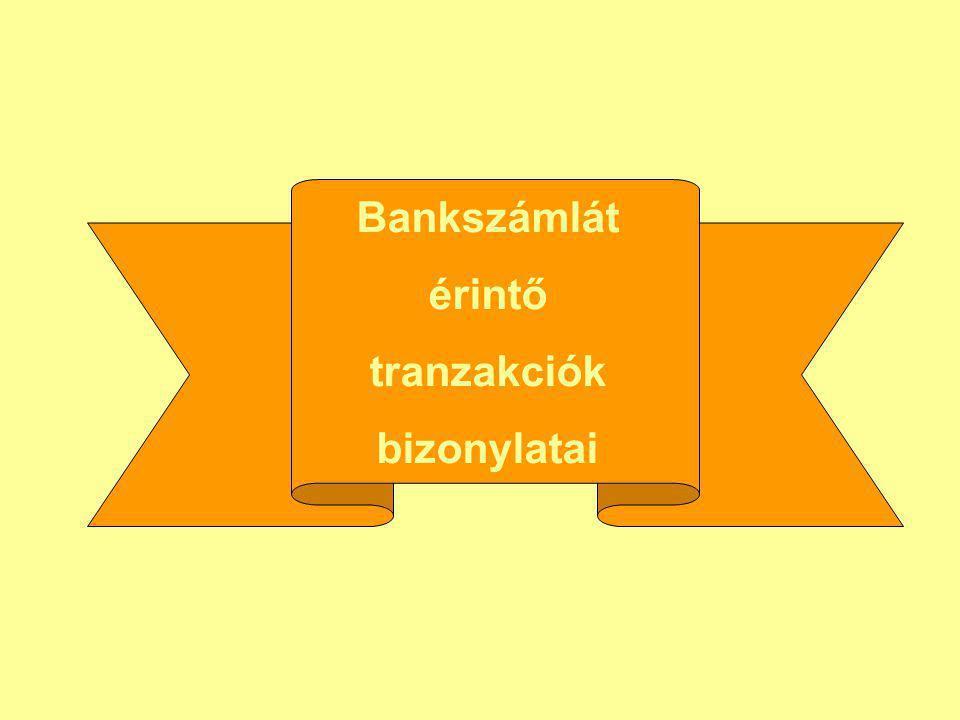 Bankszámlát érintő tranzakciók bizonylatai
