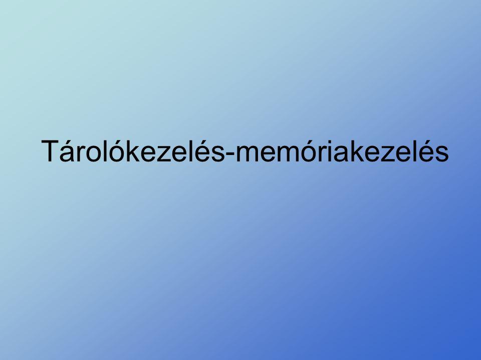 Tárolókezelés-memóriakezelés