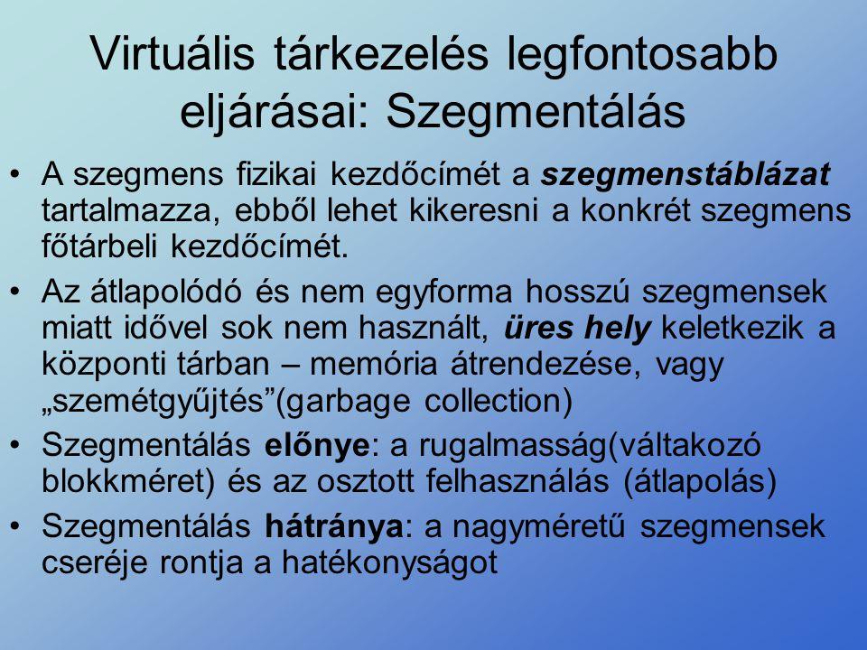 Virtuális tárkezelés legfontosabb eljárásai: Szegmentálás