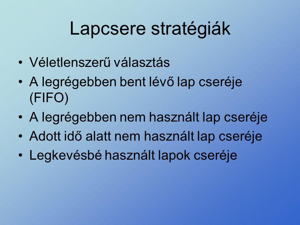 Lapcsere stratégiák Véletlenszerű választás