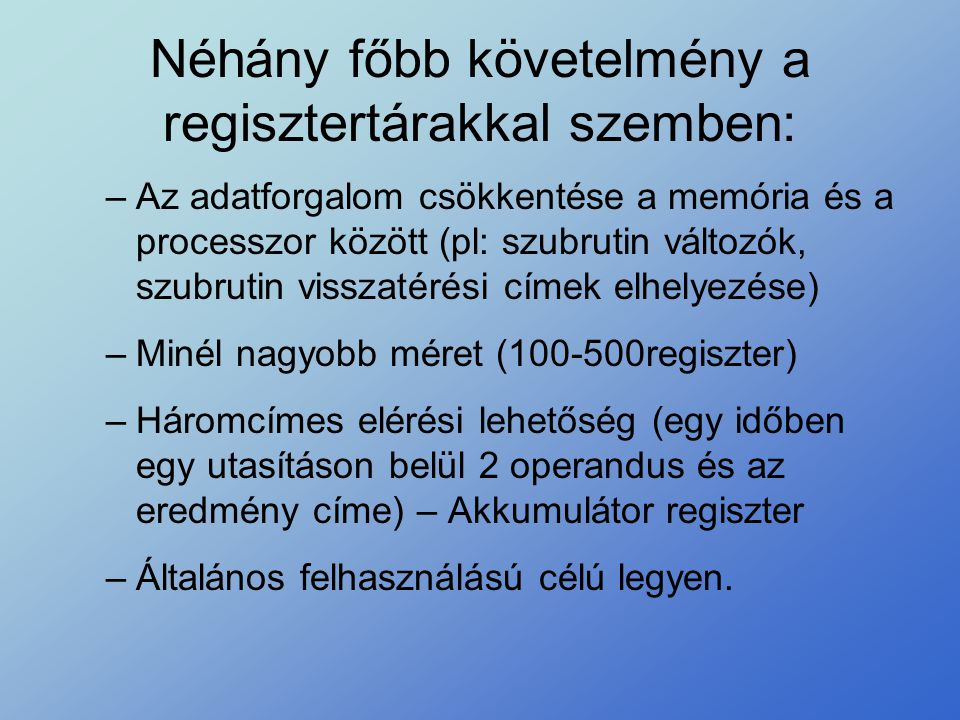 Néhány főbb követelmény a regisztertárakkal szemben:
