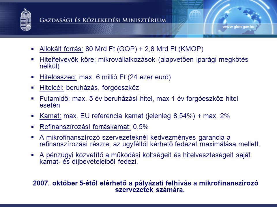 Allokált forrás: 80 Mrd Ft (GOP) + 2,8 Mrd Ft (KMOP)