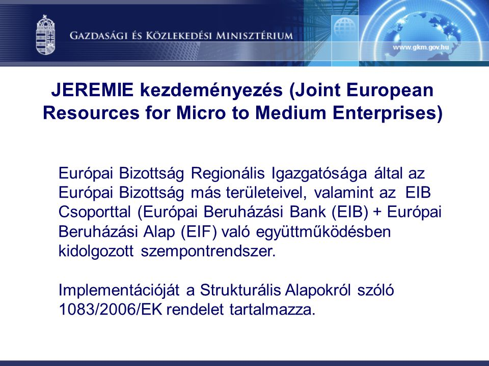 JEREMIE kezdeményezés (Joint European Resources for Micro to Medium Enterprises)