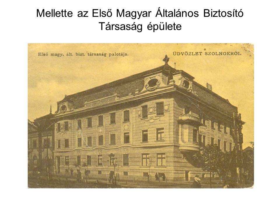 Mellette az Első Magyar Általános Biztosító Társaság épülete