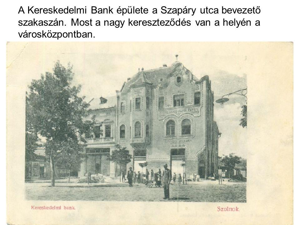 A Kereskedelmi Bank épülete a Szapáry utca bevezető szakaszán
