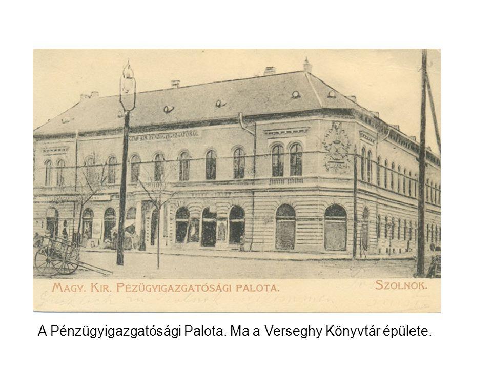 A Pénzügyigazgatósági Palota. Ma a Verseghy Könyvtár épülete.