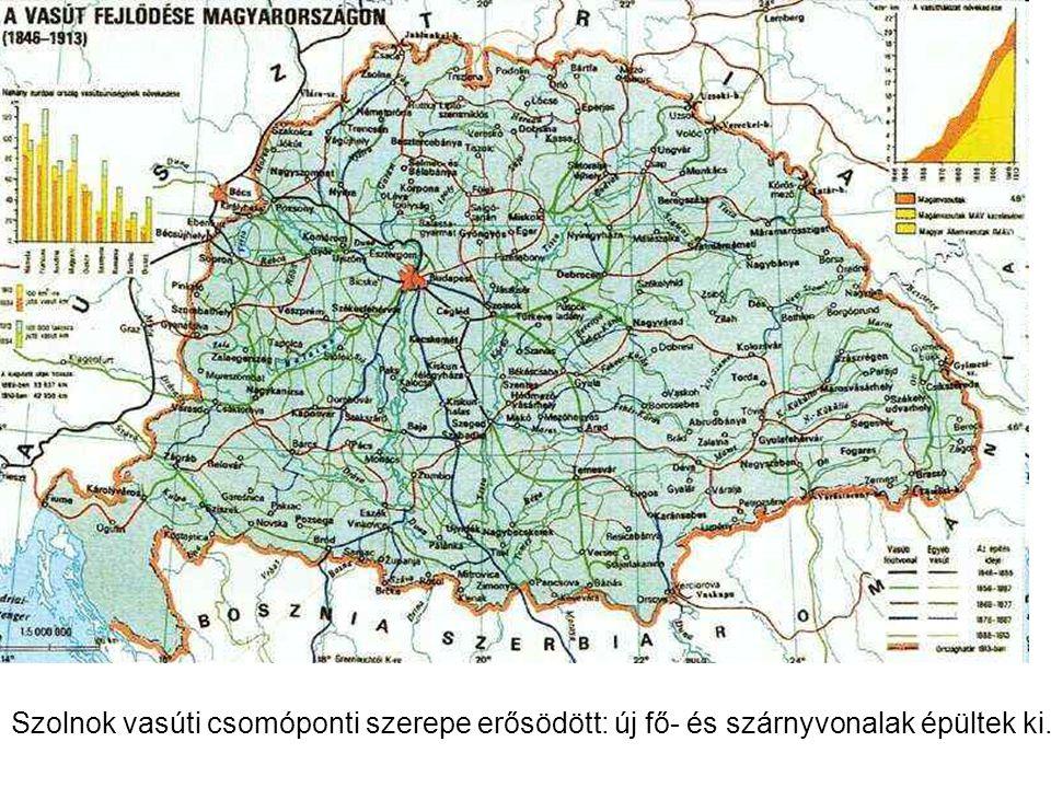 Szolnok vasúti csomóponti szerepe erősödött: új fő- és szárnyvonalak épültek ki.