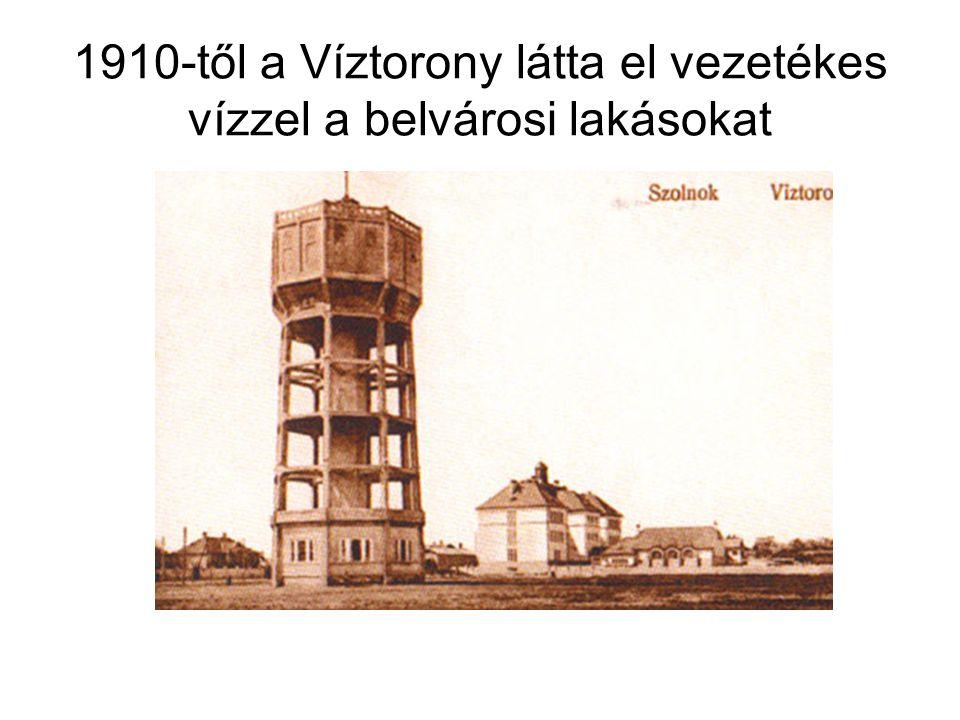 1910-től a Víztorony látta el vezetékes vízzel a belvárosi lakásokat