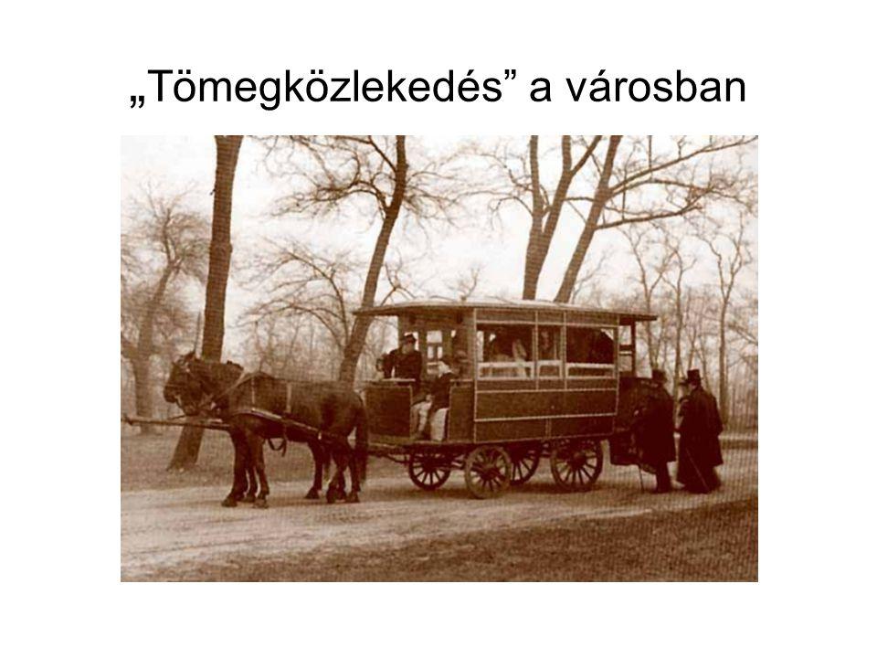 """""""Tömegközlekedés a városban"""