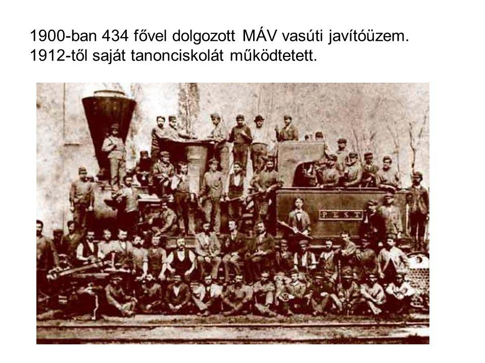 1900-ban 434 fővel dolgozott MÁV vasúti javítóüzem