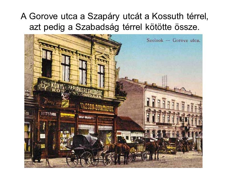 A Gorove utca a Szapáry utcát a Kossuth térrel, azt pedig a Szabadság térrel kötötte össze.