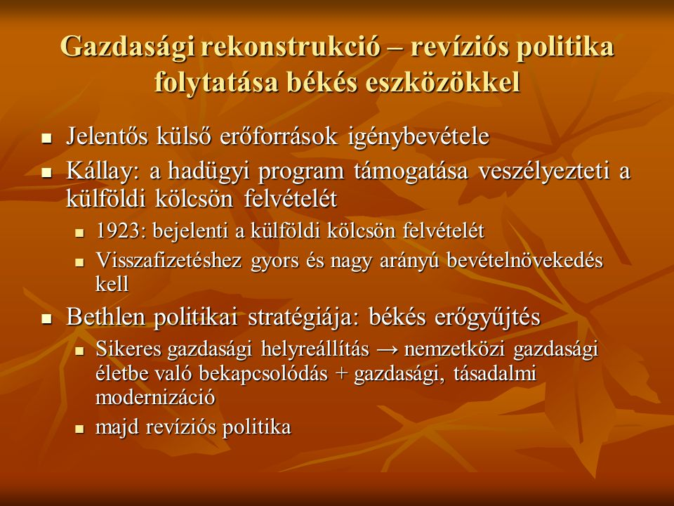 Gazdasági rekonstrukció – revíziós politika folytatása békés eszközökkel